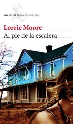 Al pie de la escalera, Lorrie Moore