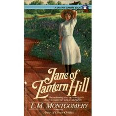 Jane of Lantern Hill...by L.M. Montgomery, the author of Anne of Green Gables