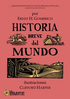 Breve Historia del Mundo (con Ilustraciones de Clifford Harper)  Ernst Gombrich…