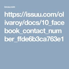 https://issuu.com/olivaroy/docs/10_facebook_contact_number_ffde6b3ca763e1