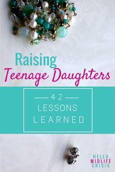 Raising Teenage Daughters: 42 Lessons Learned