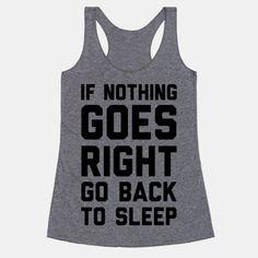 If Nothing Goes Right Go Back To Sleep #sleep #nap #naphumor #bed #lazy