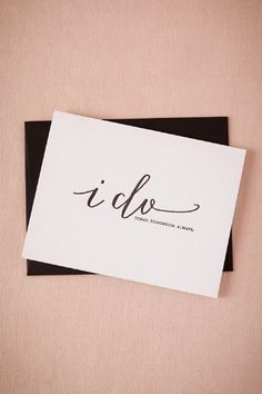 Today, Tomorrow, Always Card from BHLDN - to write a note to Bride/Groom the night of the Wedding @ Reception, to be given to on Anniversary Wedding Groom, Wedding Gifts, Wedding Things, Wedding Bells, Bride Groom, Wedding Hair, Wedding Cards, Wedding Reception, Creative Grooming