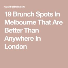 19 Brunch Spots In Melbourne That Are Better Than Anywhere In London Melbourne Travel, Brunch Spots, Great Recipes, Food And Drink, Good Things, London, Buzzfeed, Australia, Big Ben London