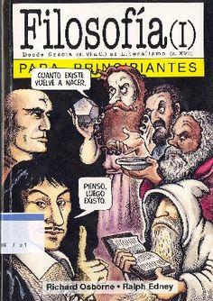Breve historia ilustrada de la historia de la filosofía occidental. Enlace: http://isabelblasco.files.wordpress.com/2010/01/filosofia-para-principiantes.pdf