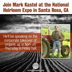 Join The Cornucopia Institute's Mark Kastel, at The National Heirloom Exposition on September 11th. Mark will be speaking at 5pm on Thursday in Finley Hall. The National Heirloom Exposition is a not-for-profit event centered around the pure food movement, heirloom vegetables, and anti-GMO activism held in Santa Rosa, California on September 9th,10th, and 11th. Find out more here: http://theheirloomexpo.com/ #nonGMO #GMOs #food #righttoknow #labelGMOs #growyourown #organic