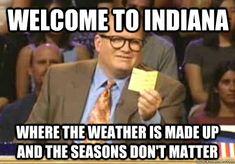 1. It is no secret the weather here makes no sense.