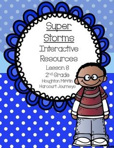 "This is a great interactive unit to use with ""Super Storms."" It goes along with the Journeys second grade reading series. Unit 2 Lesson 8."