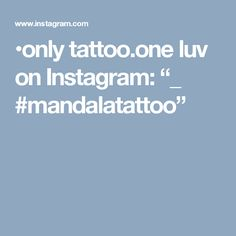 "•only tattoo.one luv on Instagram: ""_ #mandalatattoo"""