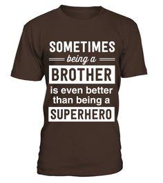 brother (556)  #brother#tshirt#tee#gift#holiday#art#design#designer#tshirtformen#tshirtforwomen#besttshirt#funnytshirt#age#name#october#november#december#happy#grandparent#blackFriday#family#thanksgiving#birthday#image#photo#ideas#sweetshirt#bestfriend#nurse#winter#america#american#lovely#unisex#sexy#veteran#cooldesign#mug#mugs#awesome#holiday#season#cuteshirt