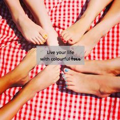 Live your life with colourful toes.