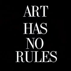 My Life Is A Work Of Art And I Definitely Am Fucking Rule Breaker