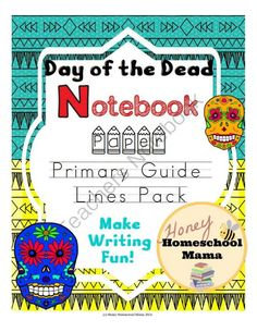 Day of the Dead Notebook Paper to Make Writing Fun! -30 Sheets with Primary Guide Lines from HoneyHomeschoolMama on TeachersNotebook.com -  (30 pages)  - This packet includes 30 sheets of Day of the Dead Themed notebook pages. They are lots of fun to get kids writing more and enjoying it while they are at it!