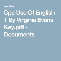 Cpe Use Of English 1 By Virginia Evans Key.pdf - Documents