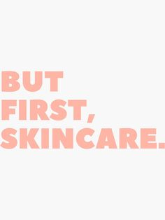 'But First, Skincare Pastel Pink Minimalistic Typography Word Art' Sticker by angelmalfoy Skins Quotes, Beauty Quotes, Quote Aesthetic, Skin Tips, Mary Kay, Good Skin, Word Art, Beauty Skin, Feel Good