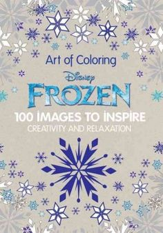 Frozen 100 Images To Inspire Creativity And Relaxation Disney FrozenColoring BooksAdult