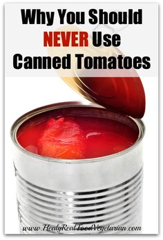 Why You Should Never Use Canned Tomatoes @ Healy Eats Real. Click Here: http://www.healyeatsreal.com/why-you-should-never-use-canned-tomatoes/ #tomatoes #bpa #cannedtomatoes