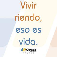 Viver riendo, eso es vida. #frasedelasemana #obremo Instagram Posts, Laughing, Motivational Quotes, Life