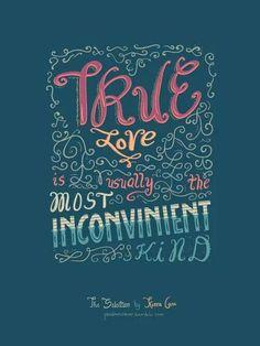 Il vero amore di solito é del tipo più inconveniente.