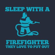 Check out this awesome 'Sleep+With+A+Firefighter' design on @TeePublic!