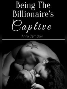 Being The Billionaire's Captive novel is a romance story about Raphael, written by Anna Campbell. Read Being The Billionaire's Captive novel full story online on Bravonovel. One mansion on the coast. One man. One woman. And something she thought could have never been. And it all started with what some might say was an ill-fated kidnapping. Every villain has a story; and his? Well, it captured her heart.
