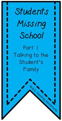 Students Missing School - Part 1 {Talking to the Student's Family}