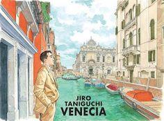 Fanfare, Ponent Mon Publish Jiro Taniguchi's Venice Travel Book Manga Somerset, Cgi, Venice Travel, Mountain Art, Most Visited, Book Art, Around The Worlds, Louis Vuitton, Comics