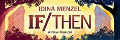 IF/THEN a contemporary musical starring Idina Menzel