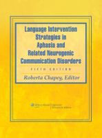 Purchased through the February 2013 More Books promotion: Language intervention strategies in aphasia and related neurogenic communication disorders  edited by Roberta Chapey.