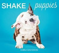This highly anticipated follow-up to the bestselling book Shake features more than 130 photographs of adorable puppies.