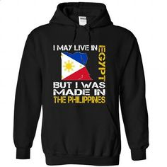 I May Live in Egypt But I Was Made in the Philippines - #hoodies for women #green hoodie. BUY NOW => https://www.sunfrog.com/States/I-May-Live-in-Egypt-But-I-Was-Made-in-the-Philippines-dbkxergpjq-Black-Hoodie.html?60505
