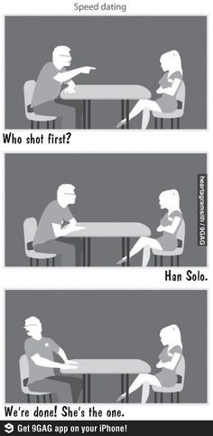 Dating 101 - Who shot first? Han Solo - Star Wars
