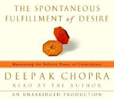 The Spontaneous Fulfillment of Desire: Harnessing the Infinite Power of Coincidence by Deepak Chopra - hours Deepak Chopra, Compact Disc, Spiritual Guidance, Coincidences, Nonfiction Books, Infinite, Audio, Infinity Symbol, Infinity