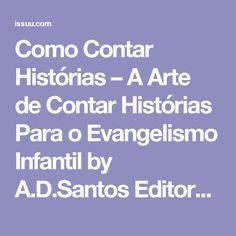 Como Contar Histórias – A Arte de Contar Histórias Para o Evangelismo Infantil by A.D.Santos Editora - issuu