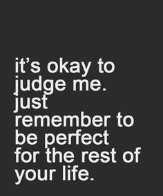 Remember To Be Perfect – Life Quote