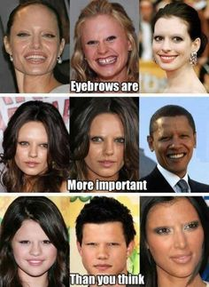 Eyebrows are also very important!