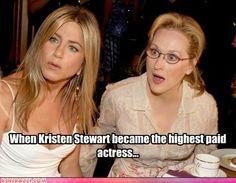 "Jennifer Aniston: ""You got to be s**ting me.""  Meryl Streep: ""But I have THREE Oscars!!!"""