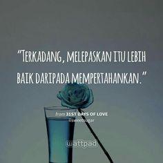New Quotes Indonesia Wattpad Cinta 46 Ideas Hurt Quotes, New Quotes, Happy Quotes, Words Quotes, Love Quotes, Inspirational Quotes, Qoutes, Good Morning Beautiful Quotes, Wattpad Quotes
