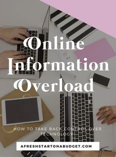 onlineinformation overload how to take back control over technology