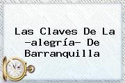 http://tecnoautos.com/wp-content/uploads/imagenes/tendencias/thumbs/las-claves-de-la-alegria-de-barranquilla.jpg Barranquilla. Las claves de la ?alegría? de Barranquilla, Enlaces, Imágenes, Videos y Tweets - http://tecnoautos.com/actualidad/barranquilla-las-claves-de-la-alegria-de-barranquilla/
