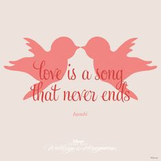 Love Is A Song That Never Ends Though Life May Be Swift And Fleeting