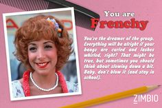 I took Zimbio's 'Grease' quiz and I'm Frenchy! Grease 1978, Grease 2, Grease Movie, Sandy Grease, Grease Themed Parties, Grease Party, Zimbo Quizzes, Frenchy Grease, Grease Quotes