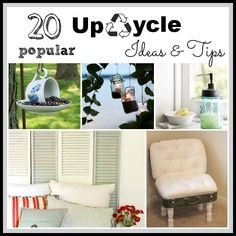 Green Living- 20 Popular UpCycle Ideas oh my gosh best ideas ever! So cute and super affordable!