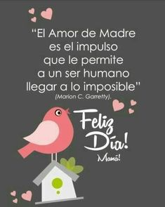Feliz día de la madre! Que dios te bendiga y llene de amor tu hogar