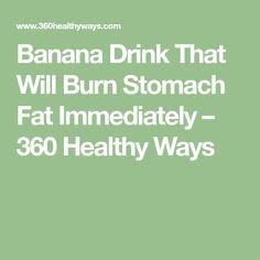 Banana Drink That Will Burn Stomach Fat Immediately – 360 Healthy Ways