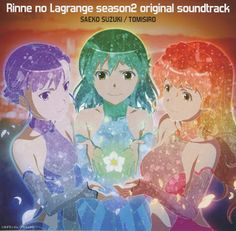 [ALBUM] RINNE NO LAGRANGE SEASON 2 - ORIGINAL SOUNDTRACK