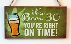It's Beer 30 You 're Right On Time Wooden Crafts 13*22 CM Plaque Sign – Pitchy Wooden Delights