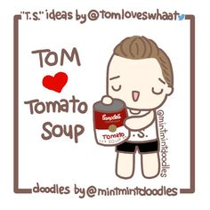 """I ♡ T.S. = Tom loves tomato soup  """"T.S."""" ideas by @tomloveswhaat on twitter Doodles by @mintmintdoodles   #tomhiddleston #mintmintdoodles"""