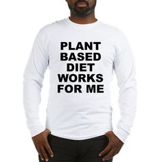 Men's light color white long sleeve shirt with Plant Based Diet Works For Me theme. Plant base is a broad term for people that mostly consume fruits, vegetables, herbs, seeds, grains and other plant products in their diet. Available in white, ash grey; small, medium, large, x-large, 2x-large, 3x-large for only $24.99. Go to the link to purchase the product and to see other options – http://www.cafepress.com/stplantbased