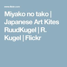 Miyako no tako | Japanese Art Kites RuudKugel | R. Kugel | Flickr